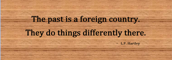 the-past-is-a-foreign-country-they-do-things-differently-there-lp-hartley